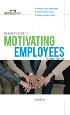 Manager s Guide to Motivating Employees 2 E PDF