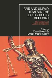 Fair and Unfair Trials in the British Isles  1800 1940 PDF