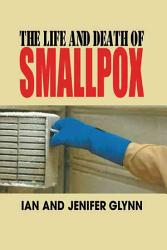The Life and Death of Smallpox PDF