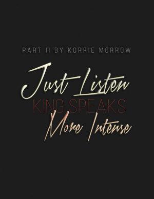 Just Listen More Intense