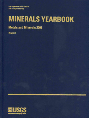 Minerals Yearbook  2008  V  1  Metals and Minerals PDF