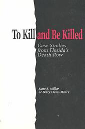 To Kill and be Killed: Case Studies from Florida's Death Row
