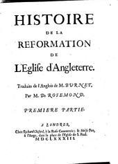 Histoire de la réformation de l'Eglise d'Angleterre: Volume1
