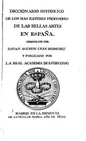 Diccionario histórico de los más ilustres profesores de las bellas artes en España: Volumen 2