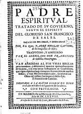 Padre espiritual, tratado de su gouierno segun el espiritu del glorioso San Francisco de Sales