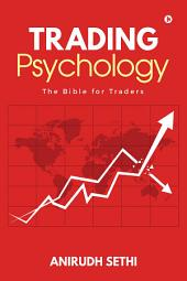 Trading Psychology: The Bible for Traders