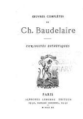 Oeuvres compètes de Ch. Baudelaire: Curiosités esthétiques