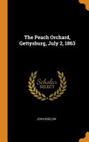 The Peach Orchard, Gettysburg, July 2, 1863