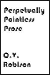 Perpetually Pointless Prose