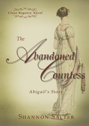 The Abandoned Countess - Abigail's Story