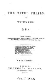 The wife's trials and triumphs, by the author of Grace Hamilton's school-days