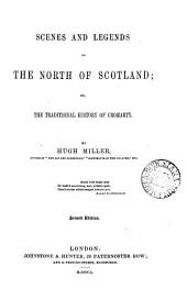 Scenes and legends of the north of Scotland; or, The traditional history of Cromarty