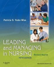 Leading and Managing in Nursing   Revised Reprint   E Book PDF