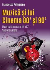 Muzică și lui Cinema 80'și 90' Musica e Cinema anni 80' e 90'