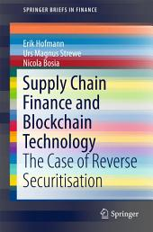 Supply Chain Finance and Blockchain Technology: The Case of Reverse Securitisation