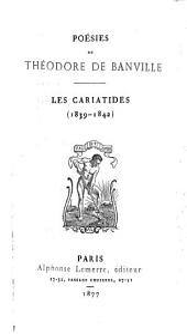 Poésies de Théodore de Banville: Les cariatides (1839-1842).