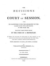 The Decisions of the Court of Session: From Its First Institution to the Present Time : Digested Under Proper Heads, in the Form of a Dictionary, Volume 11