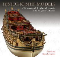 Historic Ship Models of the Seventeenth and Eighteenth Centuries PDF