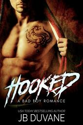 Hooked: A Bad Boy Romance