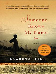 Someone Knows My Name  A Novel Book
