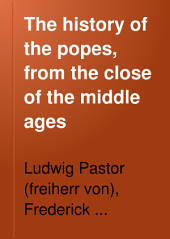 The History of the Popes, from the Close of the Middle Ages: Volume 2
