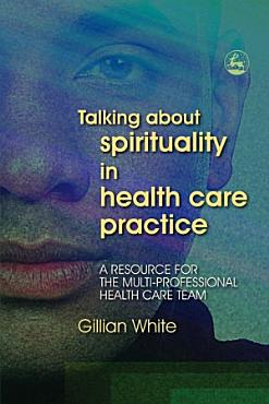 Talking About Spirituality in Health Care Practice PDF