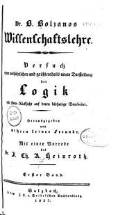 B. Bolzanos Wissenschaftslehre: versuch einer ausführlichen und grösstentheils neuen darstellung der logik mit steter rücksicht auf deren bisherige bearbeiter, Band 1