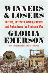 Winners & Losers: Battles, Retreats, Gains, Losses, and Ruins from the Vietnam War (reissue)