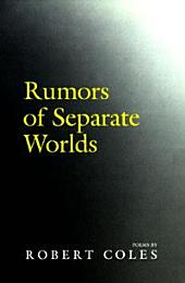 Rumors of Separate Worlds