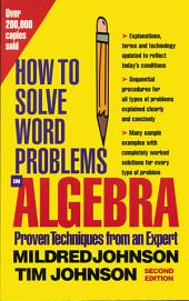 How to Solve Word Problems in Algebra, 2nd Edition: Edition 2