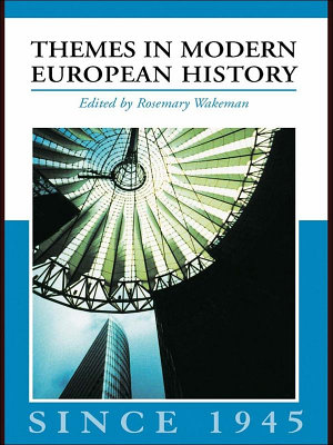 Themes in Modern European History Since 1945 PDF
