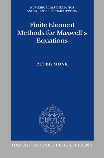 Finite Element Methods for Maxwell s Equations PDF