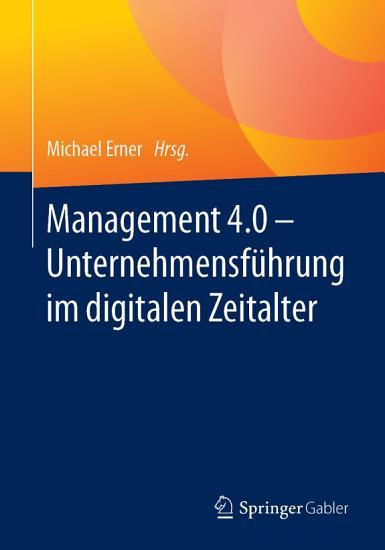 Management 4 0     Unternehmensf  hrung im digitalen Zeitalter PDF