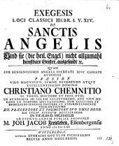 Exegesis loci classici Hebr. I. v. XIV. de Sanctis Angelis