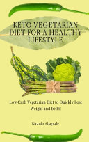 Keto Vegetarian Diet for a Healthy Lifestyle