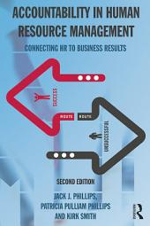 Accountability in Human Resource Management: Connecting HR to Business Results, Edition 2