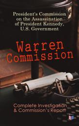 Warren Commission: Complete Investigation & Commission's Report
