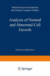Analysis of Normal and Abnormal Cell Growth: Model-System Formulations and Analog Computer Studies