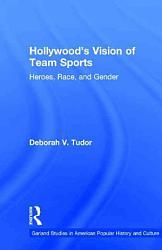 Hollywood S Vision Of Team Sports Book PDF
