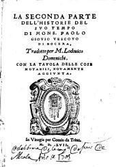La prima [-seconda] parte delle Historie del suo tempo di Mons. Paolo Giovio ...