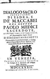 Dialoghi sacri sopra la divina scrittura. Tomo primo -trentesimo!: Dialogo sacro sopra i libri di Esdra, e de' Maccabei del dottor Paolo Medici .., Volume 12