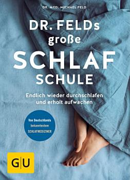 Dr  Felds gro  e Schlafschule PDF