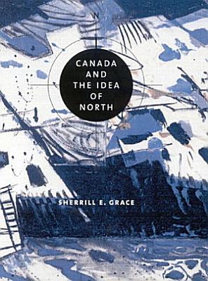 Canada and the Idea of North PDF