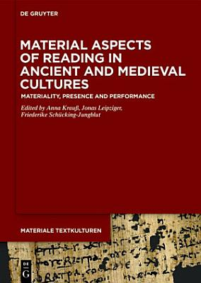 Material Aspects of Reading in Ancient and Medieval Cultures