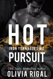 Hot Pursuit: An Iron Tornadoes Motorcycle Club Romance