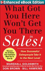What Got You Here Won't Get You There . . . in Sales (ENHANCED EBOOK)