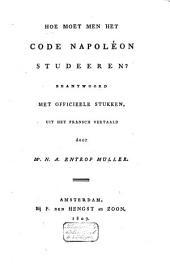 Hoe moet men het Code Napoléon studeeren?, beantwoord met officieele stukken
