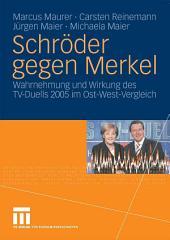 Schröder gegen Merkel: Wahrnehmung und Wirkung des TV-Duells 2005 im Ost-West-Vergleich
