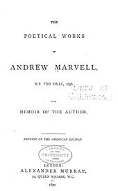 The Poetical Works of Andrew Marvell: With Memoir of the Author