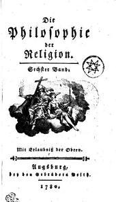 Die Philosophie der Religion: Sechster Band, Band 6